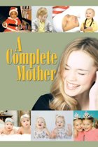 A Complete Mother