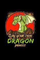 Slay Your Own Dragon Princess