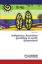 Indigenous Australian Gambling in North Queensland