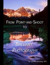 From Point and Shoot to Brilliant Photography