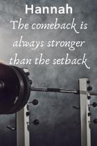 Hannah The Comeback Is Always Stronger Than The Setback