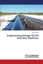 Engineering Design of Oil and Gas Pipelines