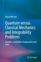 Quantum versus Classical Mechanics and Integrability Problems