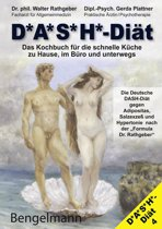 DASH-DIÄT. Das Kochbuch für die schnelle Küche zu Hause, im Büro und unterwegs. Die Deutsche DASH-Diät gegen Adipositas, Salzexzeß und Hypertonie. The DASH-Diet for Weight Loss / Hypertension. The Low Cholesterol DASH-Diet.