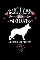 Just A Girl Who Loves GERMAN SHEPHERDS: Gift for GERMAN SHEPHERD Dog Lovers Diary - Blank Lined Notebook And Journal - 6x9 Inch 120 Pages White Paper