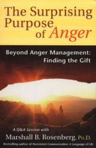 Boek cover Surprising Purpose of Anger van Marshall B. Rosenberg