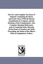 The New and Complete Tax-Payer's Manual