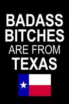 Badass Bitches Are From Texas: Funny Blank Lined Journal For Women