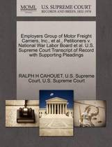Employers Group of Motor Freight Carriers, Inc., Et Al., Petitioners V. National War Labor Board Et Al. U.S. Supreme Court Transcript of Record with Supporting Pleadings