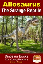 Allosaurus: The Strange Reptile