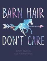 Barn Hair Don't Care: School Notebook for Horse Riding Lover Girls Equestrian Rider Mom - 8.5x11