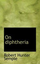 On Diphtheria