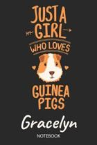 Just A Girl Who Loves Guinea Pigs - Gracelyn - Notebook
