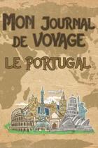 Mon Journal de Voyage le Portugal: 6x9 Carnet de voyage I Journal de voyage avec instructions, Checklists et Bucketlists, cadeau parfait pour votre s�