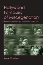 Hollywood Fantasies of Miscegenation