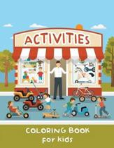 Activities Coloring Book for Kids: Children Drawing Book, Animals, People, Nature, Objects, Kid Coloring Activities