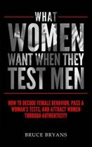 What Women Want When They Test Men