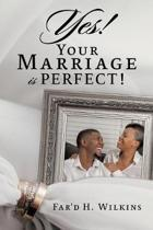 Yes! Your Marriage Is Perfect!