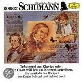 Wir Entdecken Komponisten: Robert Schumann - Traumereien Am Klavier