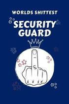 Worlds Shittest Security Guard: Perfect Gag Gift For The Worlds Shittest Security Guard - Blank Lined Notebook Journal - 100 Pages 6 x 9 Format - Offi