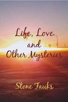 Life, Love and Other Mysteries
