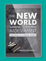 The New World of Assessment