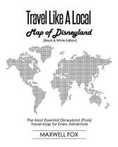 Travel Like a Local - Map of Disneyland (Black and White Edition)