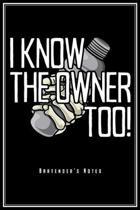 I Know The Owner Too: Barkeeper Notizbuch Bartender Planer Tagebuch Schreibheft (Punktraster / Dot Grid, 120 Seiten, 15,2 x 22.9 cm, 6'' x 9''