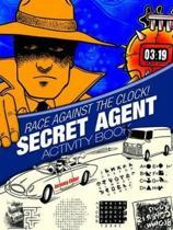 Race Against the Clock! Secret Agent Activity Book
