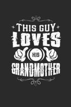 This Guy Loves His Grandmother: Family life Grandma Mom love marriage friendship parenting wedding divorce Memory dating Journal Blank Lined Note Book