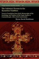 The Initiatory Process in the Byzantine Tradition