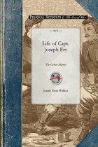 Life of Capt. Joseph Fry