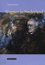 Wagner In Nederland 1843-1914
