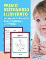 Primo Dizionario Illustrato Norvegese Italiano Per Bambini (Italian - Norwegian)
