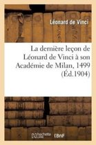 La Derni�re Le�on de L�onard de Vinci � Son Acad�mie de Milan, 1499