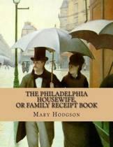 The Philadelphia Housewife or Family Receipt Book
