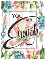 You Are Enough - Oversized 8.5x11, 150 Page Lined Blank Journal Notebook