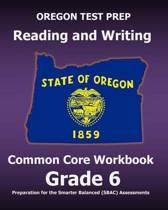 Oregon Test Prep Reading and Writing Common Core Workbook Grade 6