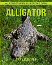 Alligator! an Educational Children's Book about Alligator with Fun Facts & Photos