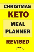 Christmas Keto Meal Planner Revised: Track And Plan Your Meals Weekly (Christmas Food Planner - Journal - Log - Calendar): 2019 Christmas monthly meal