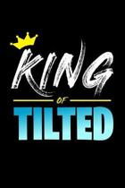 King of Tilted