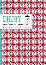 Enjoy / Rainy days in Nederland