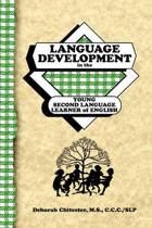 Language Development in the Young Second Language Learner of English