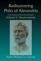 Rediscovering Philo of Alexandria. a First Century Torah Commentator, Volume V - Deuteronomy