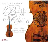Berger: Birth Of The Cello