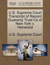 U.S. Supreme Court Transcript of Record Guaranty Trust Co of New York V. Henwood