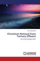 Chromium Removal from Tannery Effluent