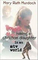 Raising a Christian Daughter in an Mtv World