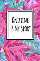 Knitting Is My Sport