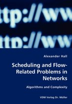 Scheduling and Flow-Related Problems in Networks